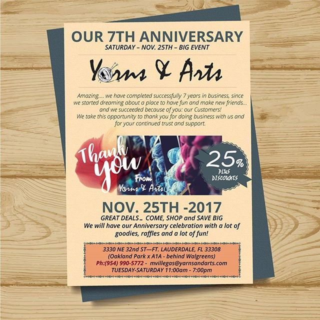OUR 7TH ANNIVERSARY SATURDAY – NOV. 25TH – BIG EVENT ___________________________________________________ THANKSGIVING HOLIDAY WEEK SCHEDULE Ladies night will be Tuesday Nov 21st Wednesday 22nd - Store will close at 5:30pm Thursday 23rd and Friday 24th - CLOSED Saturday 25th - BIG ANNIVERSARY SALE - 11:00am to 6:00pm 3330 NE 32nd ST—FT. LAUDERDALE, FL 33308 (Oakland Park x A1A - behind Walgreens) Ph:(954) 990-5772 - mvillegas@yarnsandarts.com TUESDAY-SATURDAY 11:00am - 7:00pm ___________________________________________________ YARNS - LAUGHS - FRIENDS Visit us @33308 NE 32 st Fort Lauderdale. www.yarnsandarts.com #knit  #handmade  #yarn  #crochet  #strikking  #wool  #knittingaddict  #knitwear  #knitted #handknit  #i_loveknitting  #yarnlove  #knitting_inspiration  #crocheting  #knitter  #YarnsandArts
