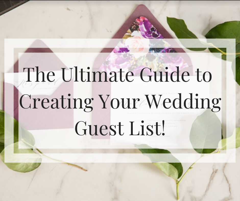 the ultimate guide to creating your wedding guest list lacework films