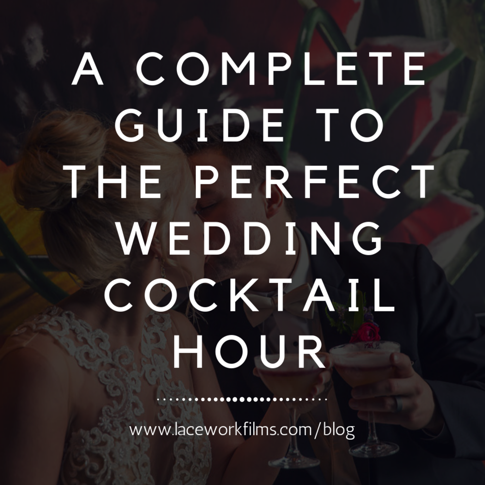 A complete guide to the perfect wedding cocktail hour-2.png