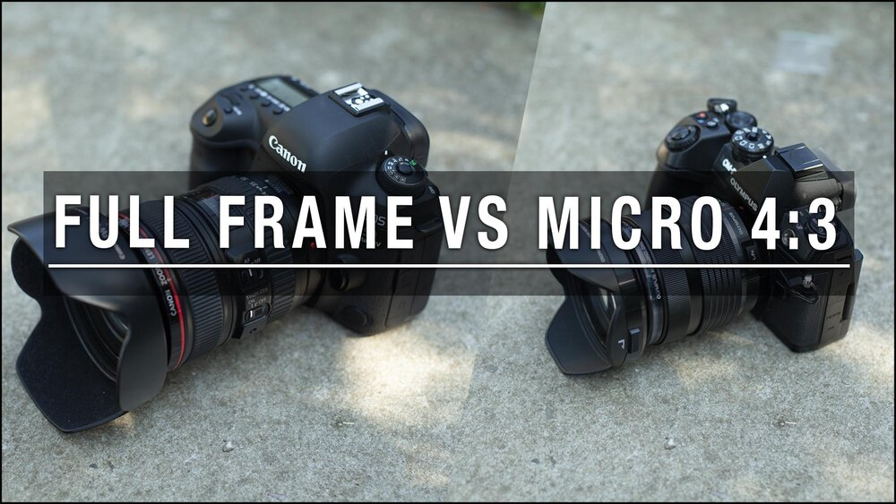 Full Frame vs Micro 4:3 – Where It Matters Most — The School of ...