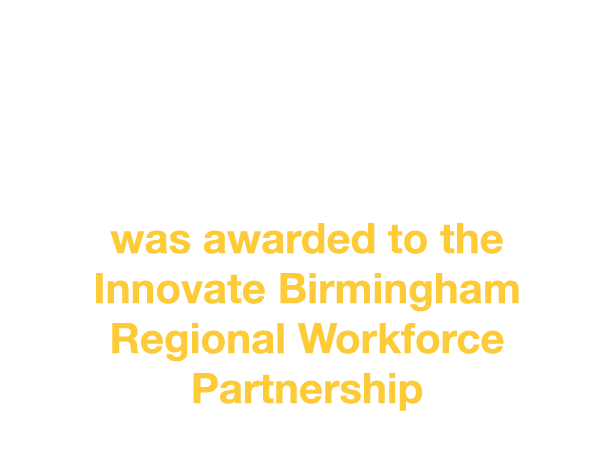 $5,999,770 was awarded to the Innovate Birmingham Regional Workforce Partnership