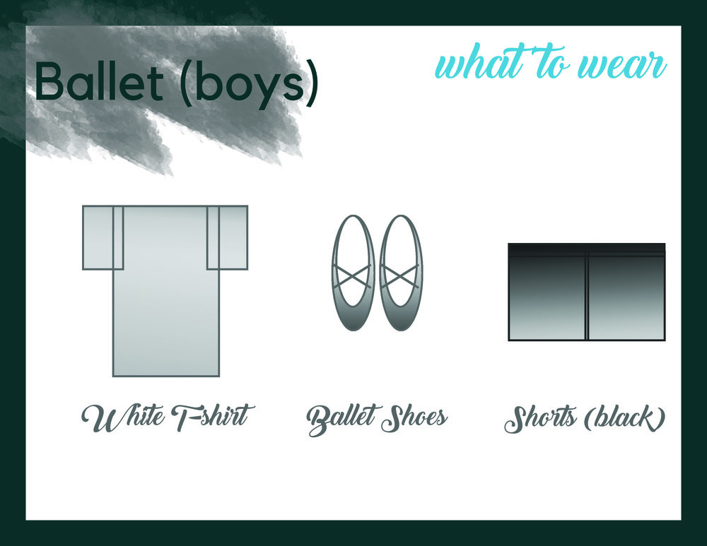 Boys - Black ballet shoes, white T-shirt (tucked in), black shorts or tights and white socks.