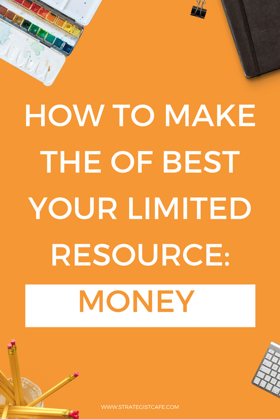 How to Make the Best Your Limited Resource Money