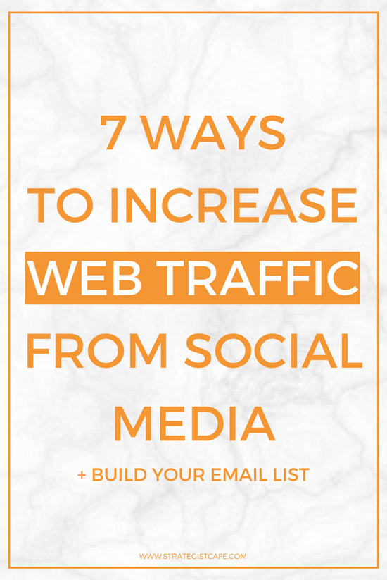 7 Ways to Increase Web Traffic From Social Media + Build Your Email List
