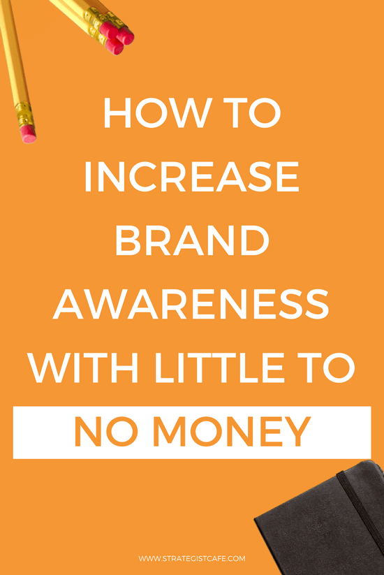 How To Increase Brand Awareness With Little To No Money