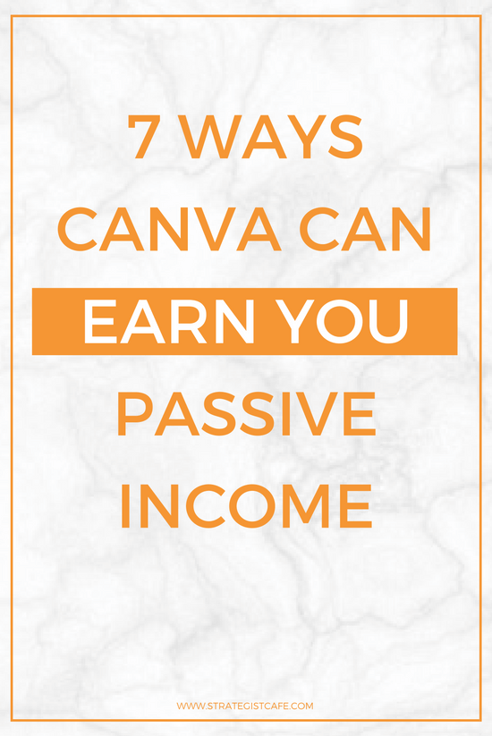 7 Ways Canva Can Earn You Passive Income