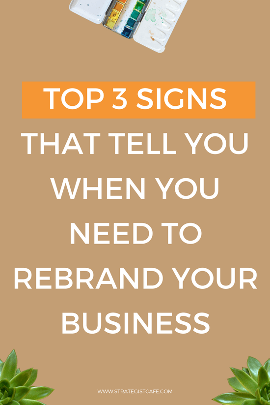 Top 3 Signs That Tell You When You Need to Rebrand Your Business
