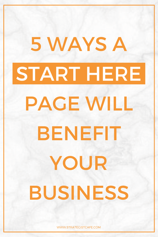 5 Ways A START HERE Page Will Benefit Your Business