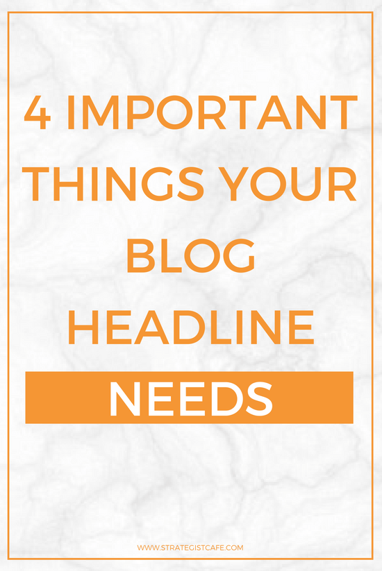 4 Important Things Your Blog Headline Needs