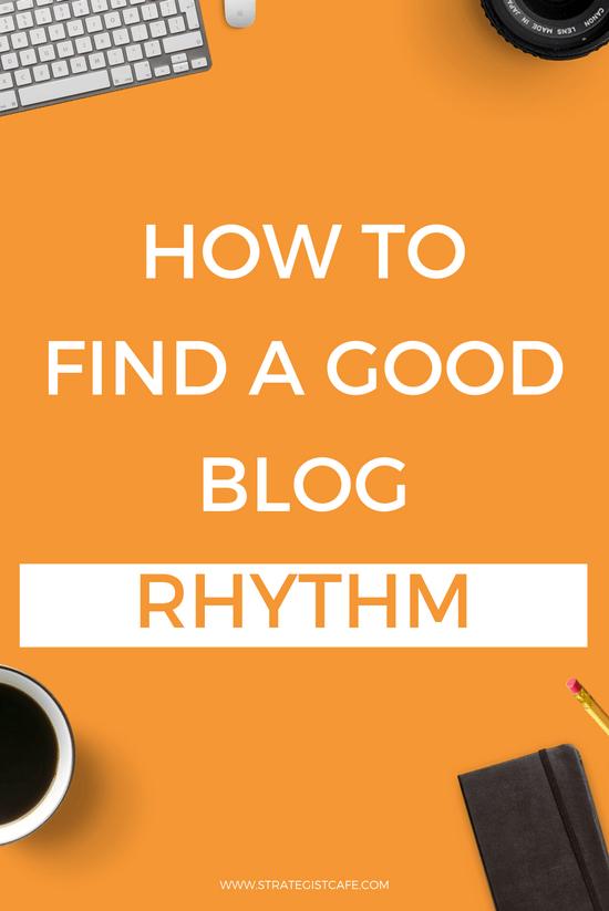 How to Find A Good Blog Rhythm