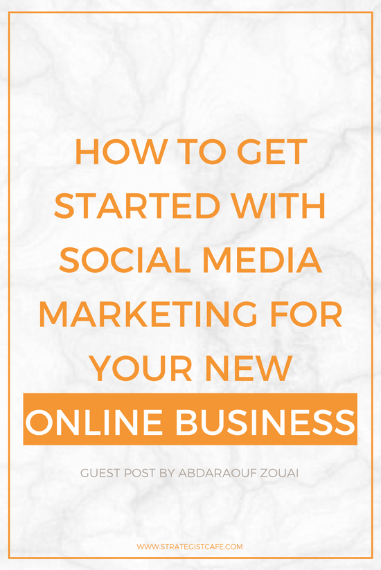 How To Get Started With Social Media Marketing For Your New Online Business