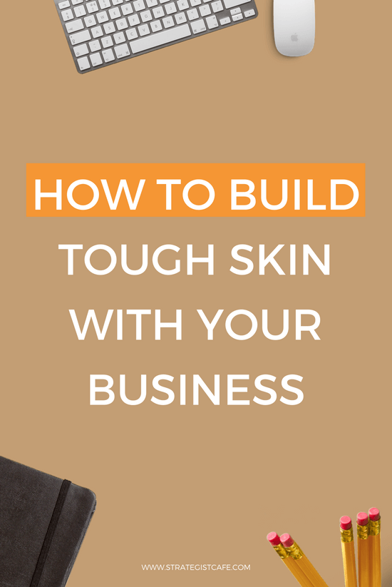 How to Build Tough Skin With Your Business