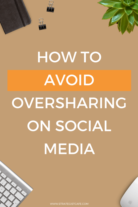 How to Avoid Oversharing On Social Media