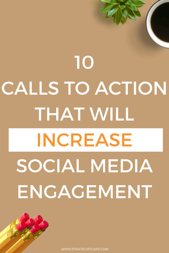 10 Calls to Action That Will Increase Social Media Engagement