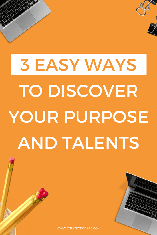 3 Easy Ways to Discover Your Purpose and Talents