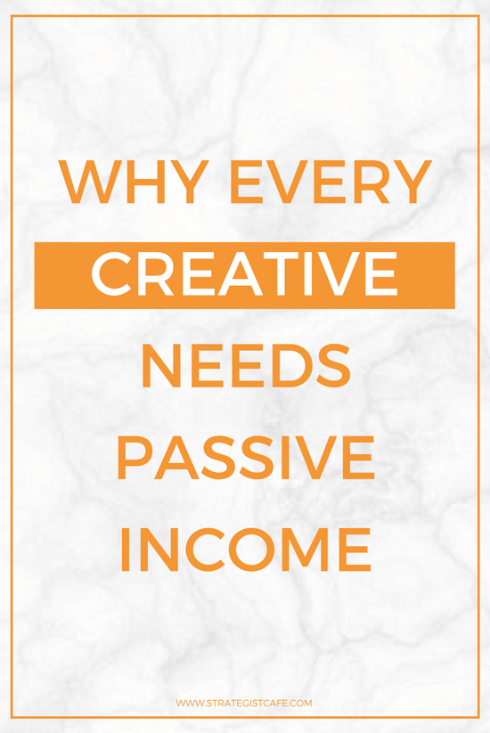 Why Every Creative Needs Passive Income