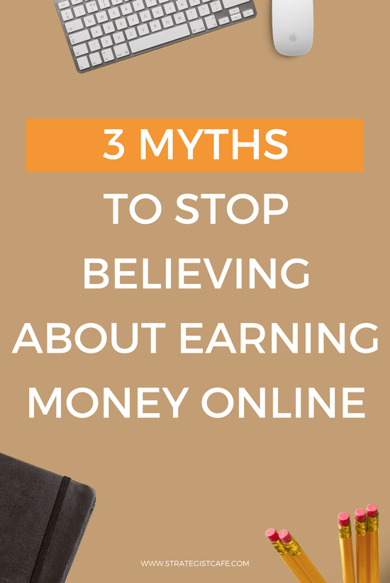 3 Myths to Stop Believing About Earning Money Online