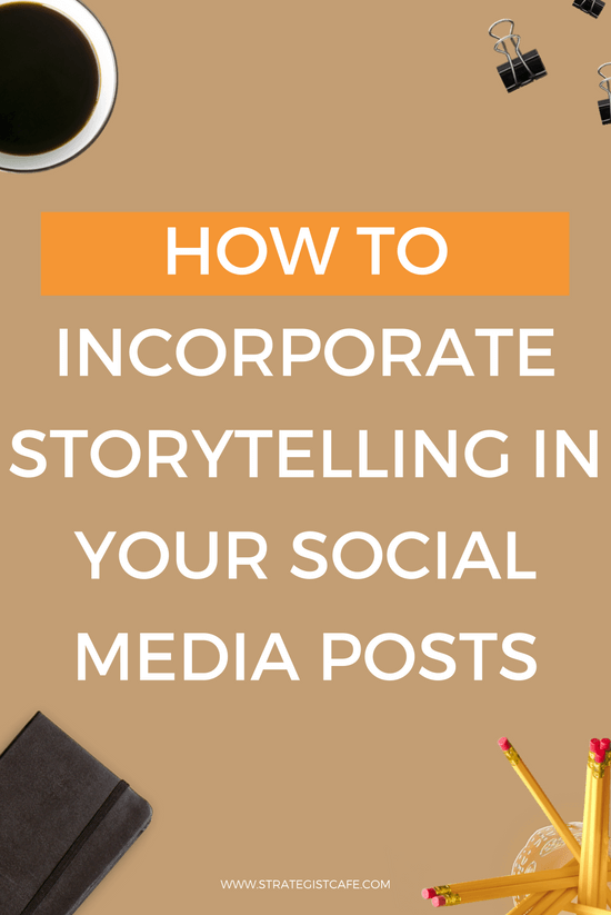 How to Incorporate Storytelling In Your Social Media Posts