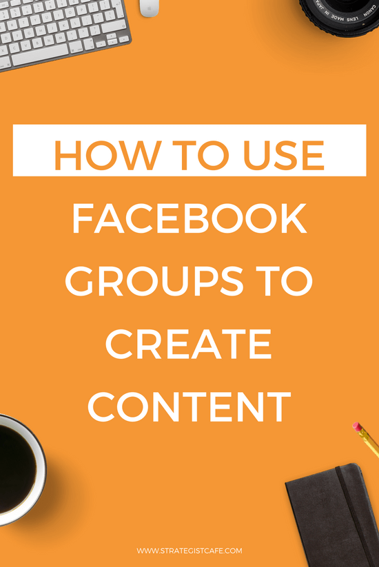 How to Use Facebook Groups To Create Content