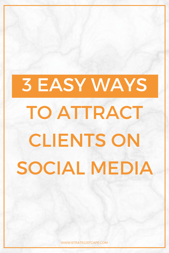 3 Easy Ways to Attract Clients On Social Media