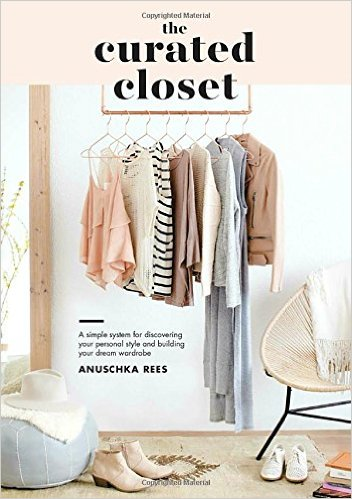 The Curated Closet - Sharing one of my favorite books from Anuschka Rees. If you are looking at going more in depth with your wardrobe this is an absolute must read!