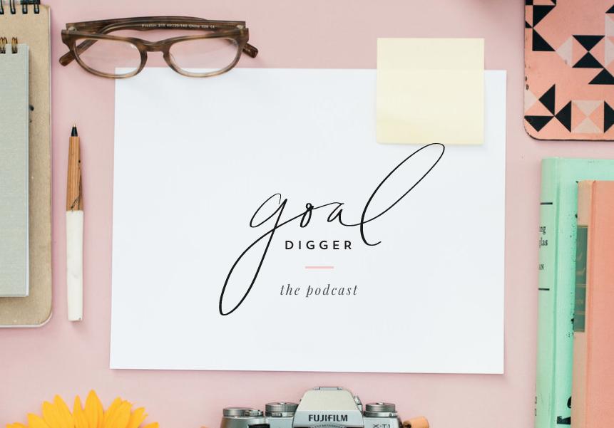 Goal digger podcast by Jenna Kutcher
