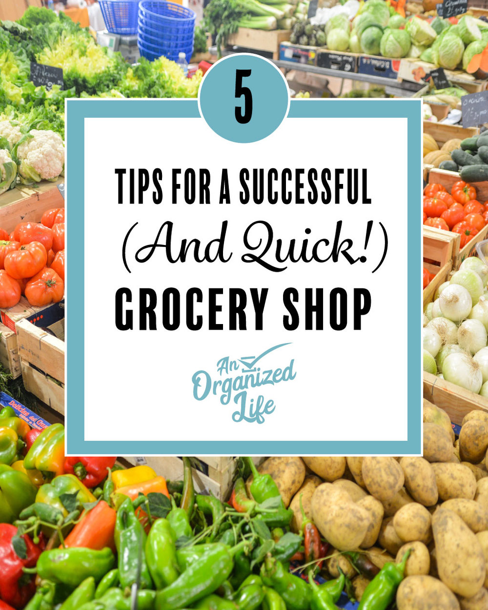 33fa6dc7341a 5 Tips for a Successful (and Quick!) Grocery Shop — An Organized Life