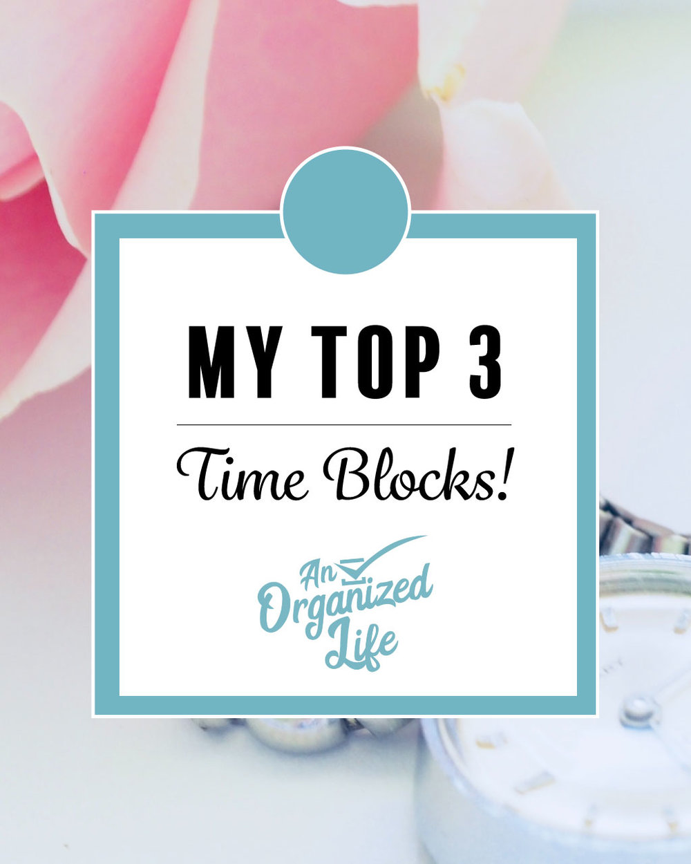 My top 3 time blocks!