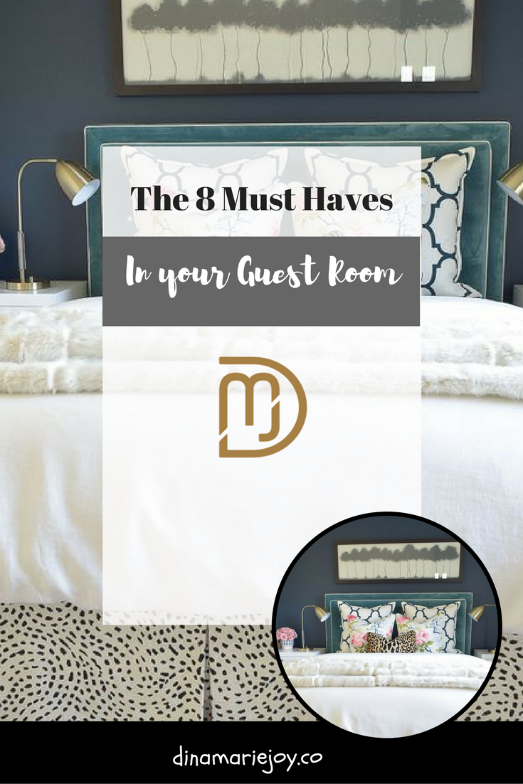 The 8 Must Haves in your Guest Room
