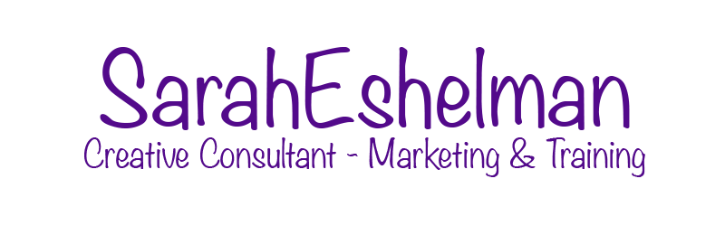 Sarah Eshelman - Creative Consultant Marketing & Training