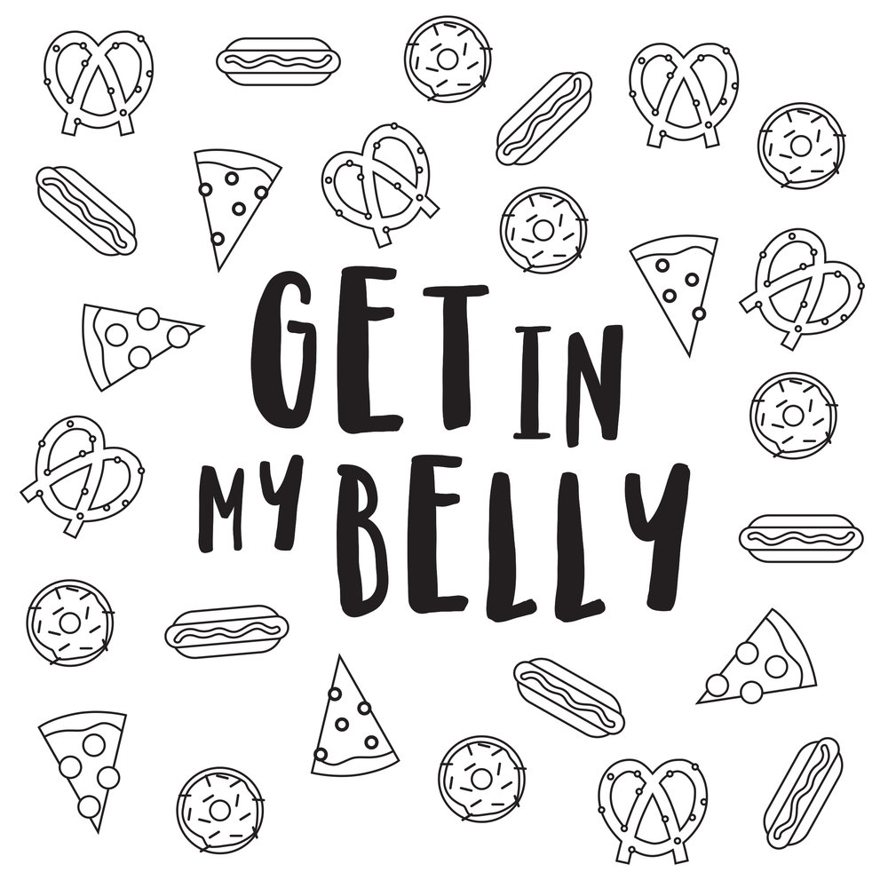 Get In My Belly | My Only Sunshine Creative | Digital Prints | Coloring Page