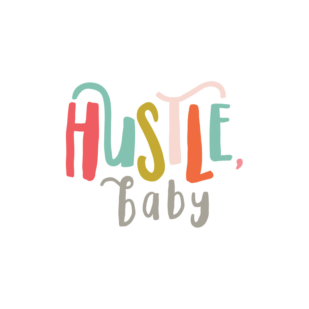 Hustle Baby | My Only Sunshine Creative | Digital Prints