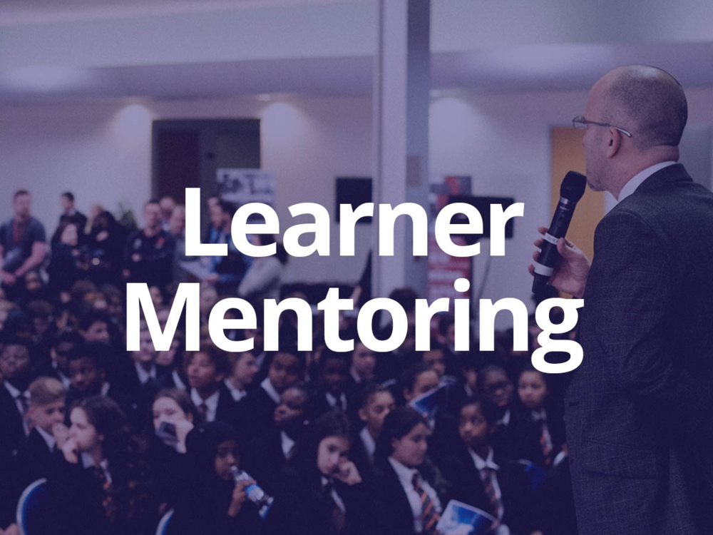 - Learner Mentoring gives employers and educational providers the opportunity to meet with young people face to face to both provide them with advice and gain insights.