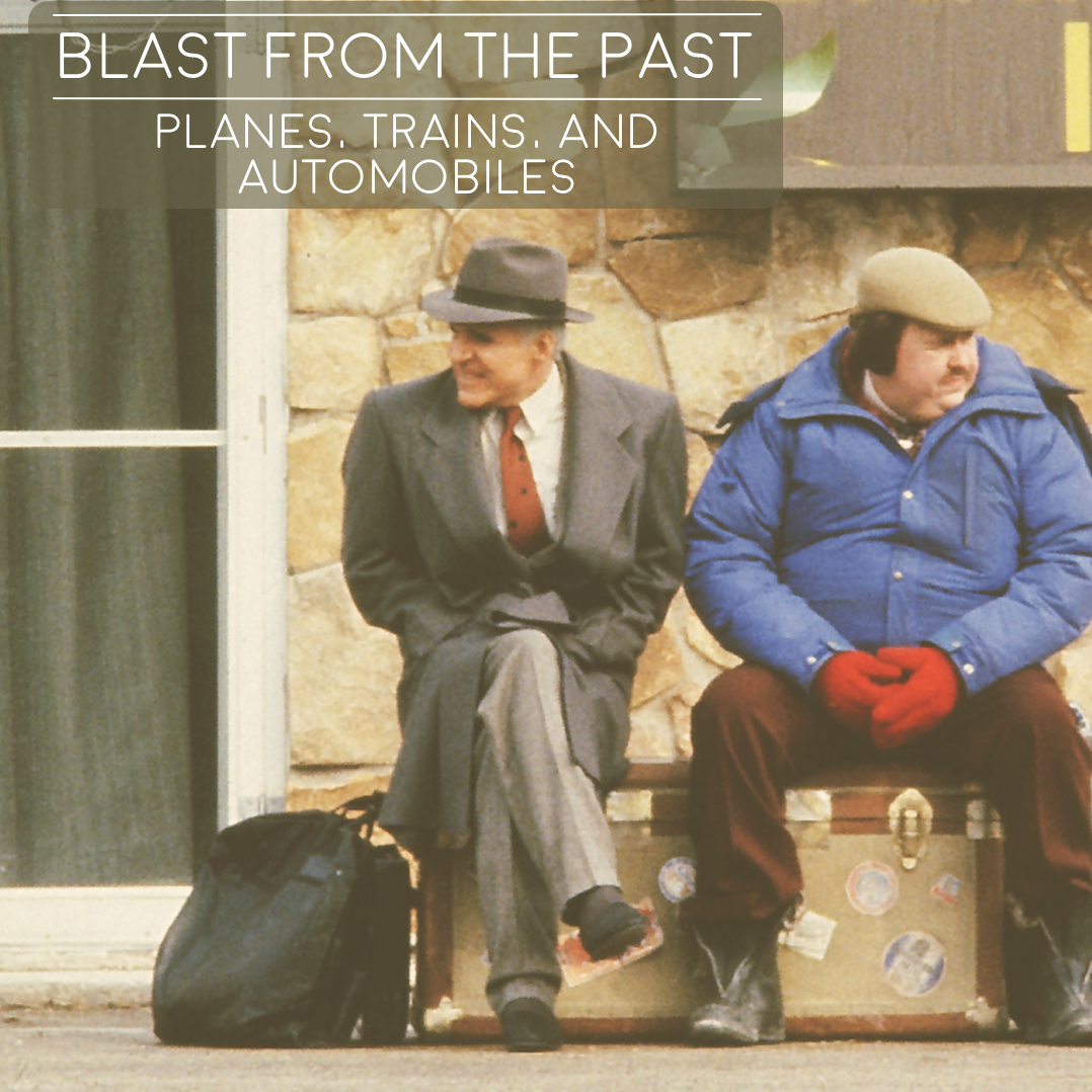 Blast From The Past Planes Trains And Automobiles 1987