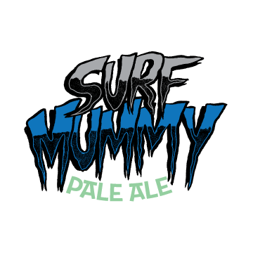 SURF MUMMY -pale ale - Like our Surf Reaper IPA it's a true westcoast Hop Forward Ale. We used the freshest Amarillo, Simcoe and Cascade hops and came up with a very fruit forward (primarily orange and citrus) , dank and resinous pale ale with hints of grapefruit and pine notes.