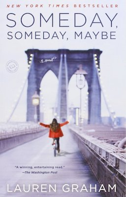 3.  Someday, Someday, Maybe  by Lauren Graham.  Lauren Graham's story (and debut novel) about Franny Banks and her attempts to become an actress in New York during the 1990s is one of the most pleasant surprises I had with a book this year.   Picked up purely by accident (and curiosity as I had just binged watch  Gilmore Girls  with my better half) I fell completely in love with the world, characters and dilemma's that Graham has written. I found it very hard not to smile wildly throughout each page.  It's charming, funny and absolutely delightful. I found myself disappointed when the journey came to and end, hopeful that there are more adventures of Franny Banks to come in the future.