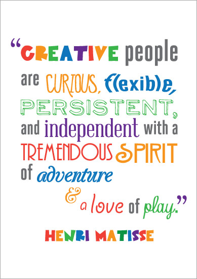 Source: Early Learning HQ  http://www.earlylearninghq.org.uk/class-management/inspirational-quotes/inspirational-quotation-poster-henri-matisse/
