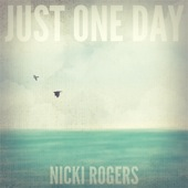Nicki Rogers - Just One Day  (producer/guitars)