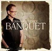Graham Kendrick - Banquet (producer/guitars)