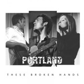 Portland - These Broken Hands (producer/guitars)