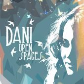 Dani - Open Spaces (songwriter/guitars)