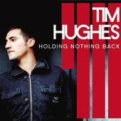 Tim Hughes - Holding Nothing Back (guitars)