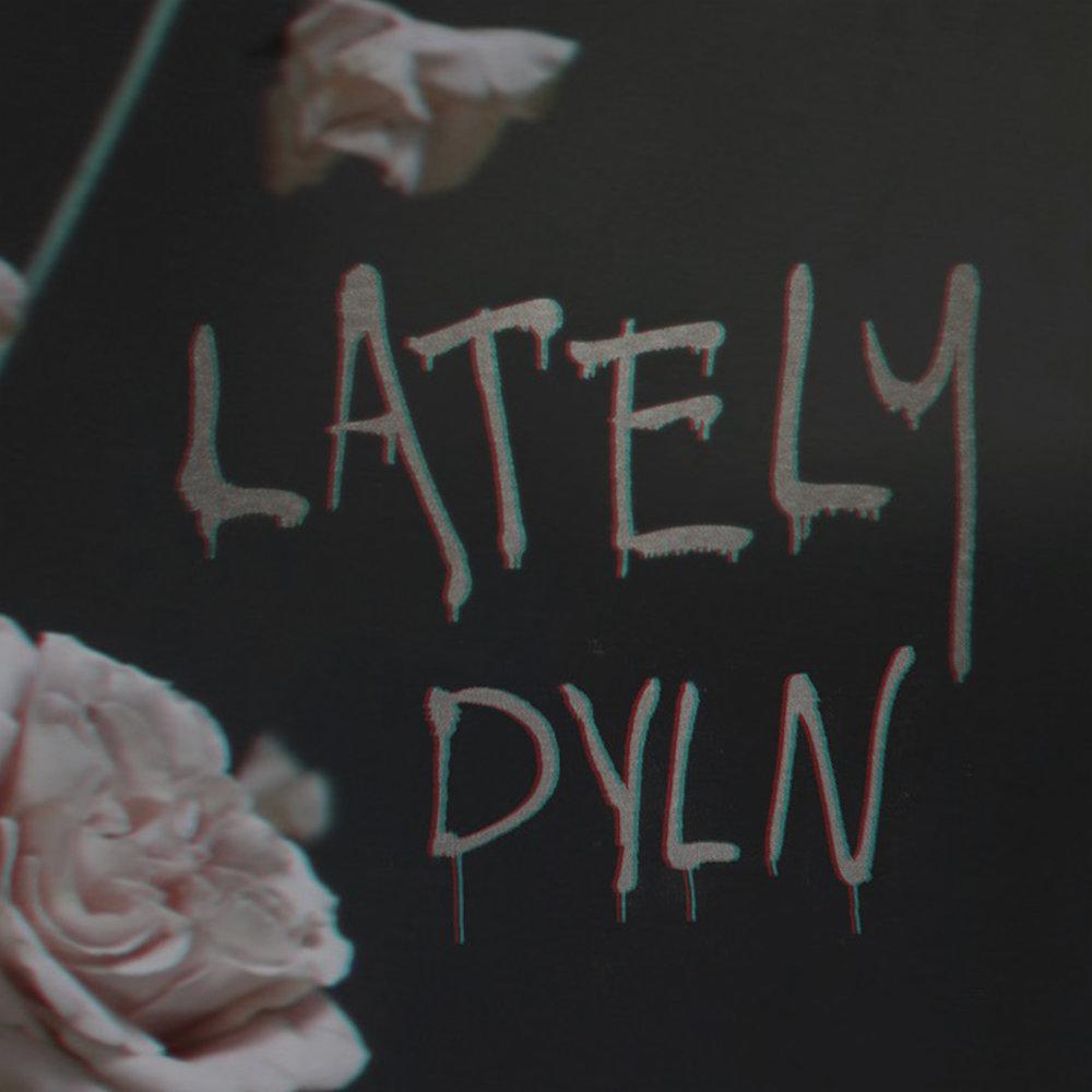 LATELY_DYLN.jpg