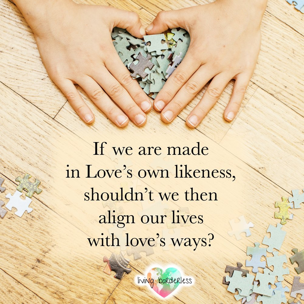 If we are made in Love's likeness....jpg