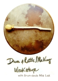 "We will be making a 14"", 16"" or 18"" round elk-hide drum with cedar hoop, mallet and a traditional elk-hide rattle. Heartcontribution: from $295 which includes all materials for the class. To register visit: drumdoula.com/events Mia Luz is a contemporary Medicine Woman, Alchemical Priestess and Drumdoula. She is a certified practitioner of Shamanic Energymedicine, an Ojibwe Pipe Carrier and a faithful student of the Mystery. for more information, please visit: drumdoula.com drumdoula@gmail.com"