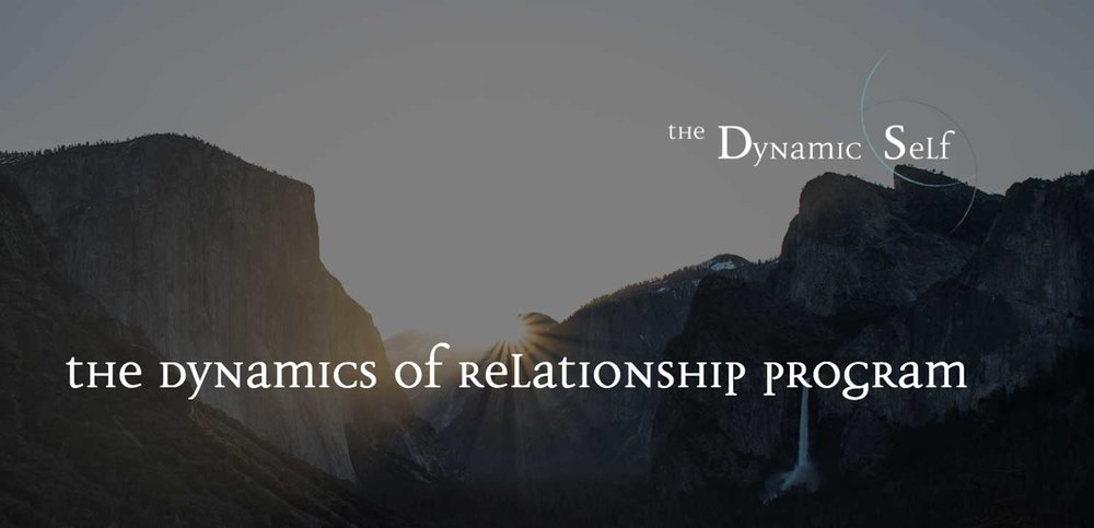 The Dynamic Self  is an organization dedicated to helping people heal through relationship and find their way into self-love.