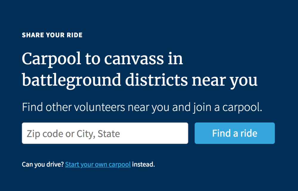 Nomad: Carpool to Canvass   Activists from solidly blue districts need ways to travel to contested districts where their work will have a greater impact. Inspired by technology built in 2016 that allowed thousands to travel from California to Nevada, Nomad helps volunteers form carpools to travel from their home location to a canvassing event, making it easier to participate in political activism. For more information, or to use Nomad in a 2017 election, please  contact us !