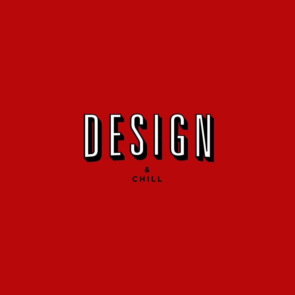 DESIGN & CHILL