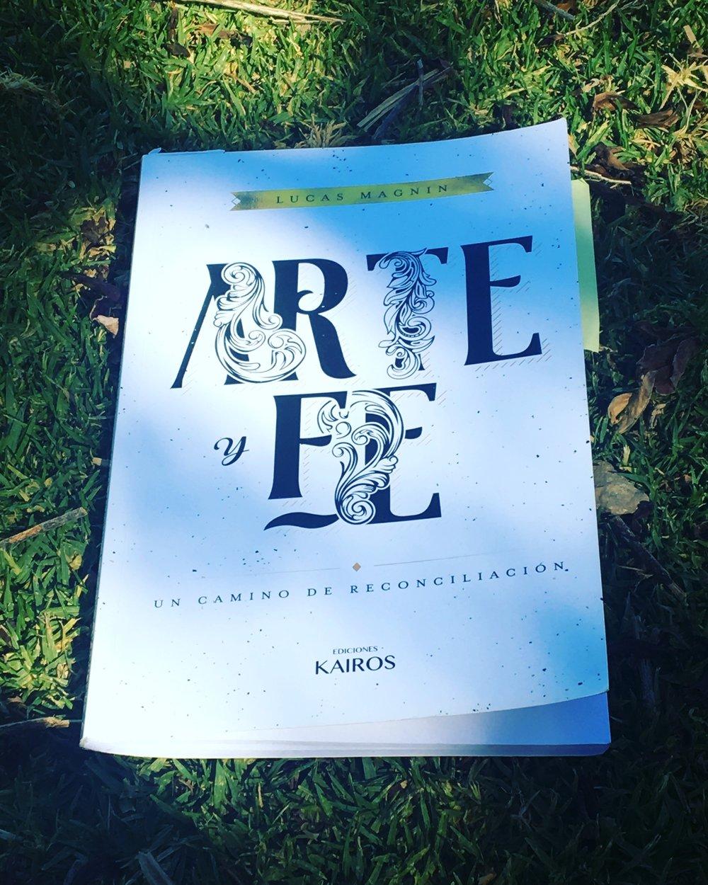 Lucas Magnin. (2016). Arte y fe. Un camino de reconciliación . Buenos Aires: Ediciones Kairós.