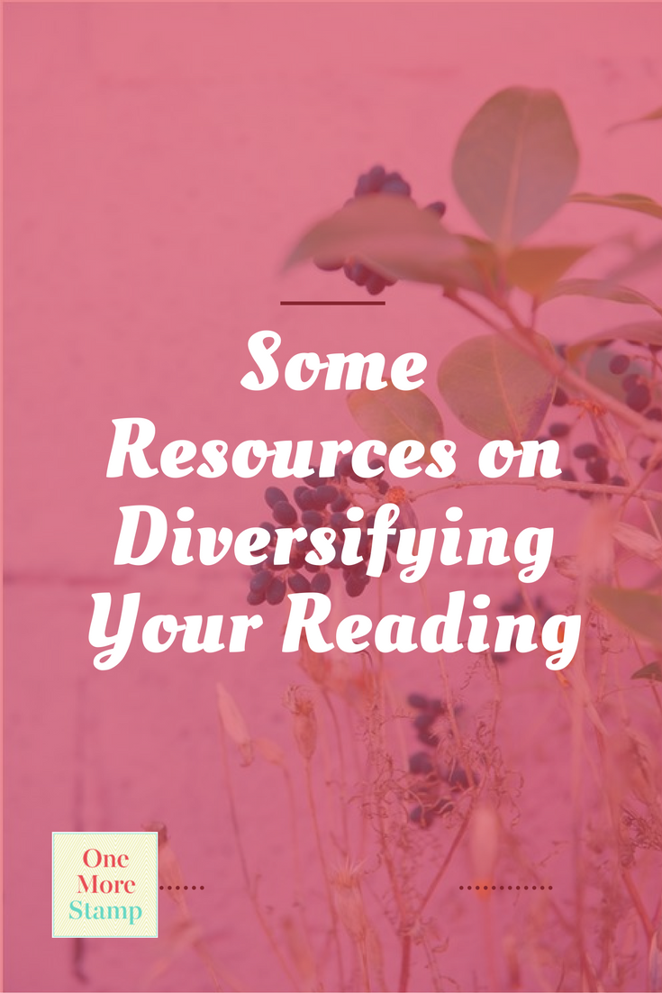 Some Resources on Diversifying Your Reading www.onemorestamp.com pin
